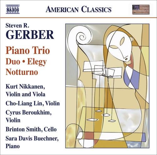 GERBER, S.: Chamber Music - Piano Trio / Duo / Elegy / Notturno / Gershwiniana (Nikkanen, Cho-Liang Lin, Beroukhim, B. Smith, Buechner) by Various Artists