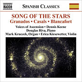 Choral Music - CASALS, P. / GRANADOS, E. / MORERA, E. / OLTRA, M. (Song of the Stars - A Celebration of Catalan Music) (Voices of Ascension, Keene) by Various Artists