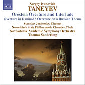 TANEYEV, S.I.: Oresteya: Overture and Entr'acte / Overture in D minor / Overture on a Russian theme (Novosibirsk Academic Symphony, T. Sanderling) by Thomas Sanderling