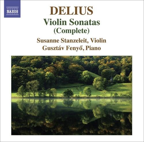DELIUS, F.: Violin Sonatas (Complete) (Stanzeleit, Fenyo) by Susanne Stanzeleit