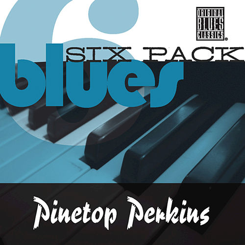 Blues Six Pack by Pinetop Perkins