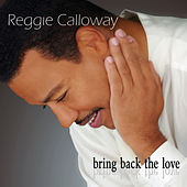 Bring Back The Love by Reggie Calloway