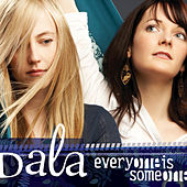 Everybody is Someone by Dala