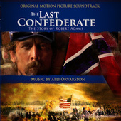 The Last Confederate - Original Motion Picture Soundtrack by Atli Örvarsson