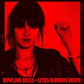 Cities Burning Down (Single) by Howling Bells