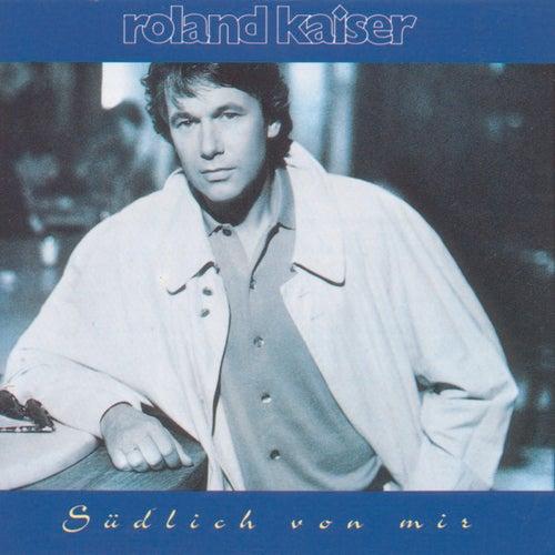 Südlich von mir by Roland Kaiser