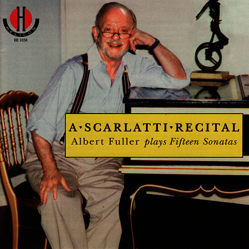 Scarlatti:Albert Fuller Plays Fifteen Sonatas by Albert Fuller