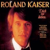 Dich zu lieben by Roland Kaiser