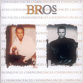 Changing Faces by Bros