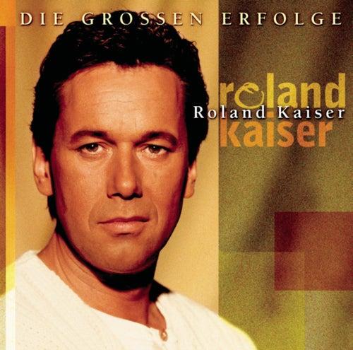 Die großen Erfolge by Roland Kaiser