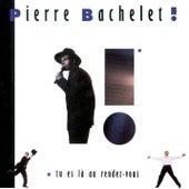 Tu es là au rendez-vous by Pierre Bachelet