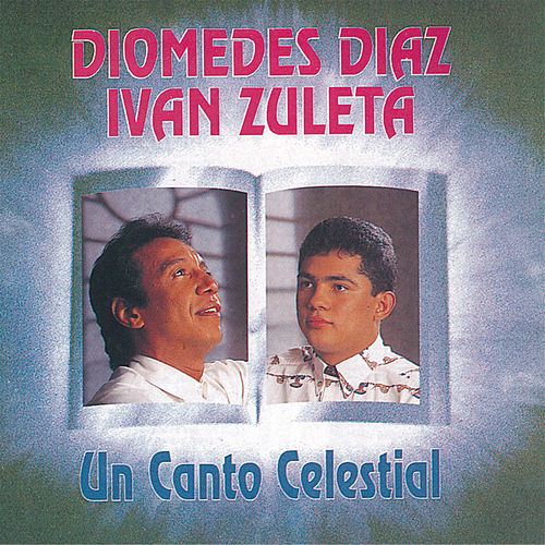 Un Canto Celestial by Diomedes Diaz