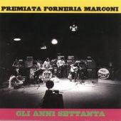 Gli Anni '70 by Premiata Forneria Marconi