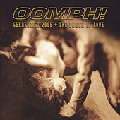 The Power Of Love / Gekreuzigt 2006 by Oomph