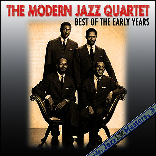 Best Of The Early Years by Modern Jazz Quartet