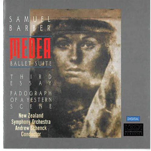 Barber: Fadograph Of A Yestern Scene; Medea Suite; Third Essay by New Zealand Symphony