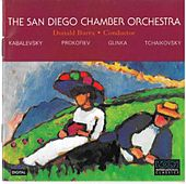 The San Diego Chamber Orchestra/Donald Barra/Kabalevsky/Prokofiev/Glinka/Tchaikovsky by The San Diego Chamber Orchestra