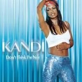 Don't Think I'm Not by Kandi