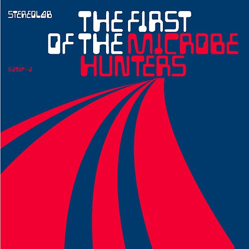 The First Of The Microbe Hunters by Stereolab
