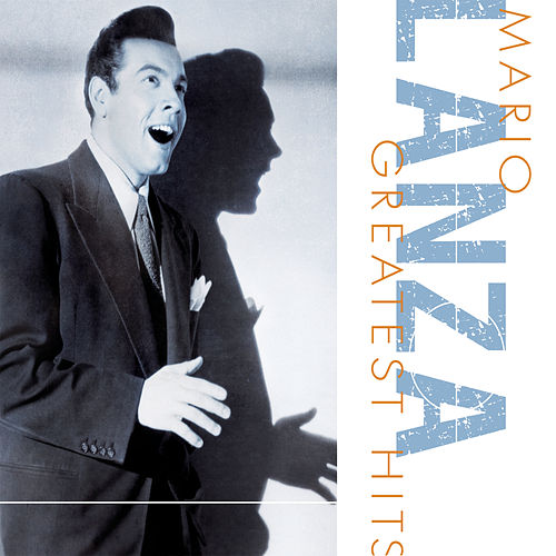 Greatest Hits by Mario Lanza