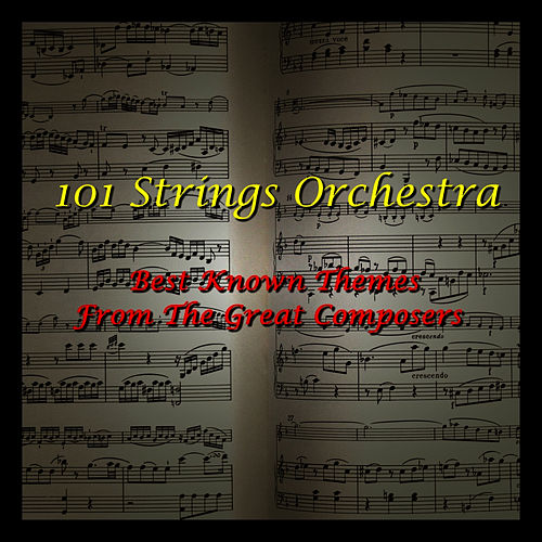 Best Known Themes From The Great Composers by 101 Strings Orchestra