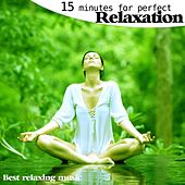 15 Minutes for Perfect Relaxation by Best Relaxing Music