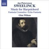 SWEELINCK, J.P.: Harpsichord Works - Fantasia chromatica / Echo fantasia / Toccata / Variations (Wilson) by Glen Wilson