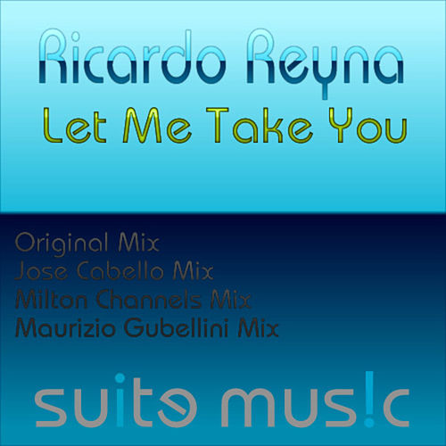 Let Me Take You by Ricardo Reyna