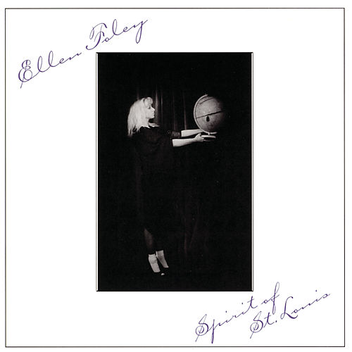 Spirit Of St. Louis (With Bonus Tracks) by Ellen Foley