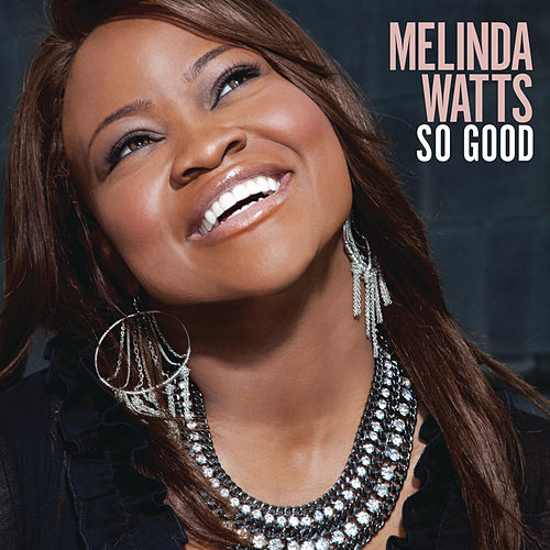 So Good by Melinda Watts