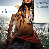 Cielo Playtime Nu Classic by Nicolas Matar & Willie Graff