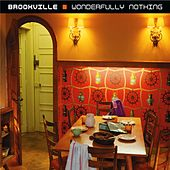 Wonderfully Nothing by Brookville
