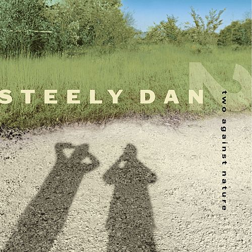 Two Against Nature by Steely Dan