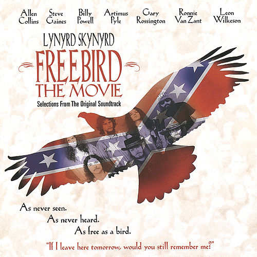 Freebird, The Movie by Lynyrd Skynyrd