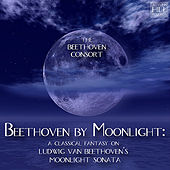 Beethoven By Moonlight: a Classical Fantasy On Ludwig Van Beethoven's Moonlight Sonata by Beethoven Consort