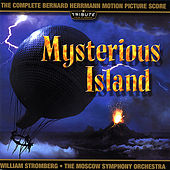 Mysterious Island (The Complete Bernard Herrmann Score) by Various Artists