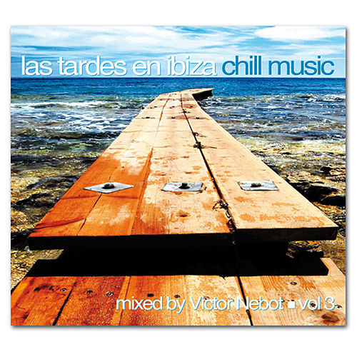 Las Tardes en Ibiza Chill Music vol. 3 by Various Artists