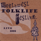 Live From The 2008 Northwest Folklife Festival by Various Artists