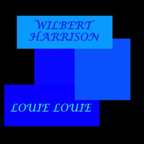 Louie Louie by Wilbert  Harrison