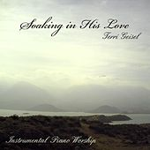 Soaking In His Love by Terri Geisel