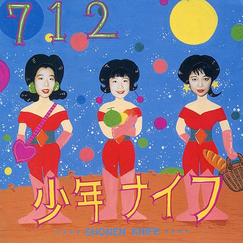 712 by Shonen Knife