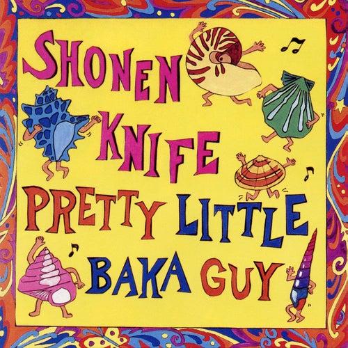 Pretty Little Baka Guy by Shonen Knife