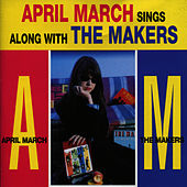 April March Sings Along With The Makers by April March