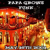 05-16-01 - House of Blues - New Orleans, LA by Papa Grows Funk