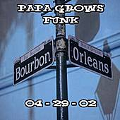 04-29-02 - Set I - Maple Leaf Bar - New Orleans, LA by Papa Grows Funk