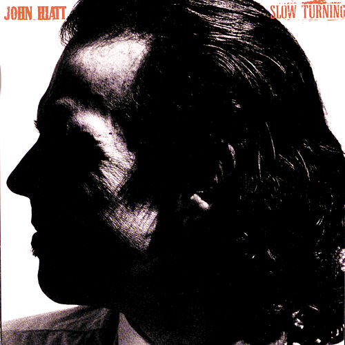 Slow Turning by John Hiatt