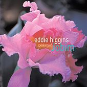 Speaking Of Jobim by Eddie Higgins