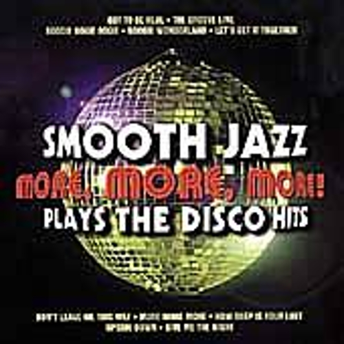 More More More: Smooth Jazz Plays The Disco Hits by Various Artists
