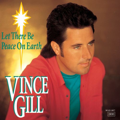 Let There Be Peace On Earth by Vince Gill