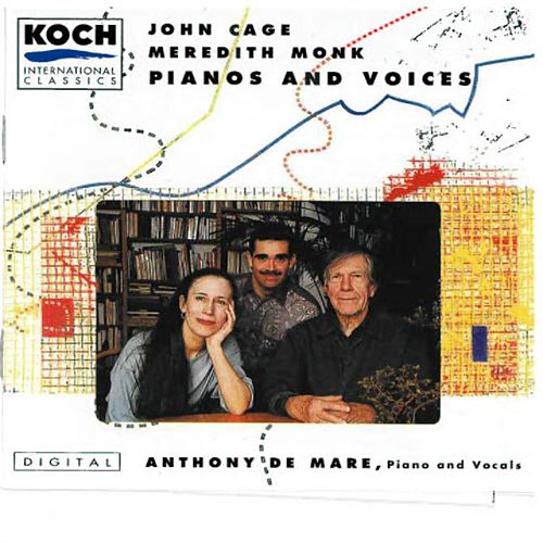 Pianos and Voices - Music by Cage and Monk by Anthony de Mare